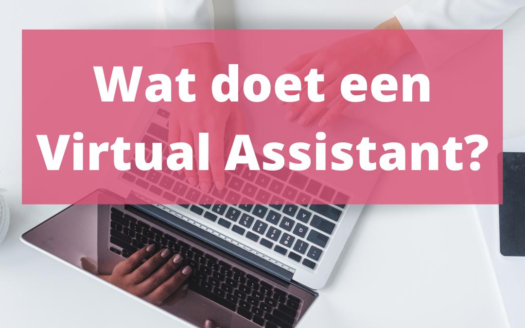 Wat doet een Virtual Assistant