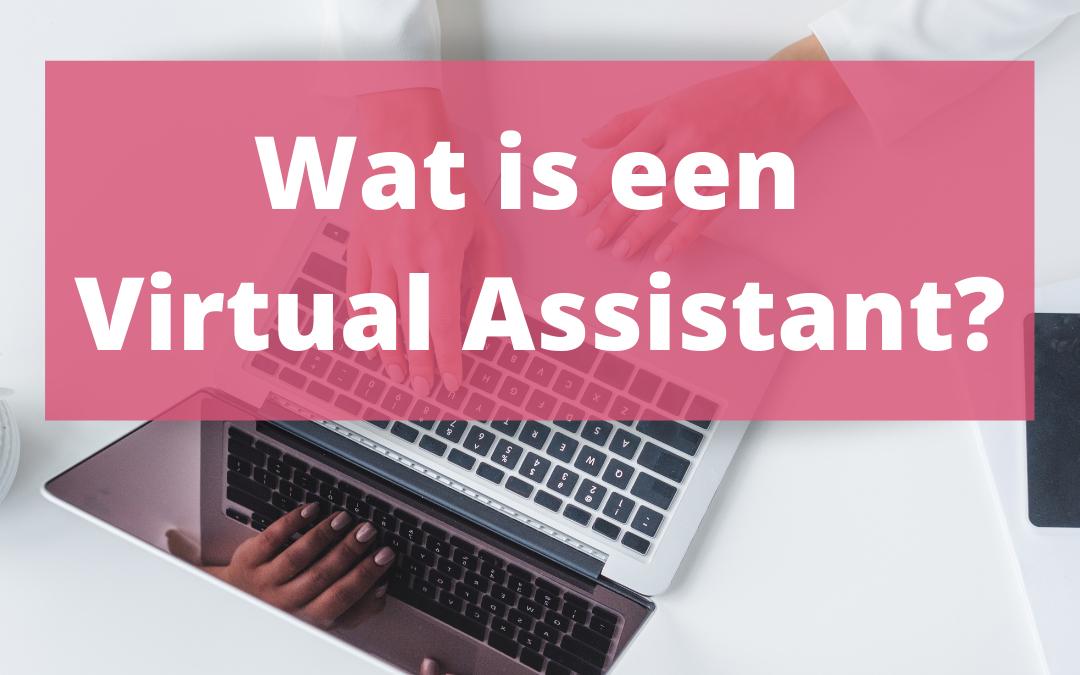Wat is een Virtual Assistant