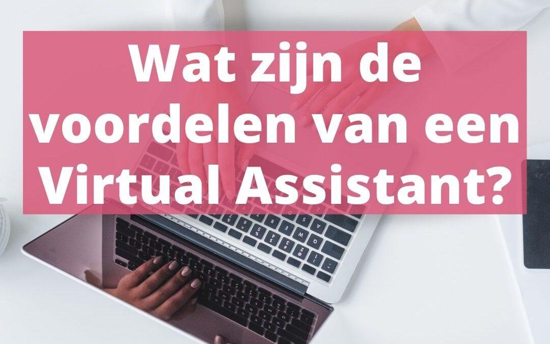 Wat zijn de voordelen van een Virtual Assistant
